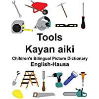 English-Hausa Tools/Kayan Aiki Children's Bilingual Picture Dictionary