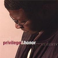 Privilege & Honor