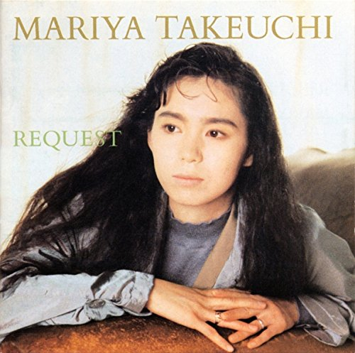 竹内まりや (Mariya Takeuchi) – REQUEST -30th Anniversary Edition- 2017 [FLAC / CD] [1987.08.12]