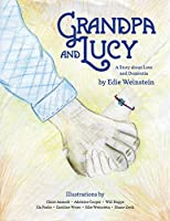 Grandpa and Lucy: A Story About Love and Dementia
