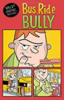 Bus Ride Bully (My 1st Graphic Novel)