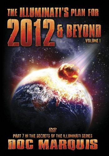 2012 & Beyond: The Illuminati Plan - Volume 1 of 2