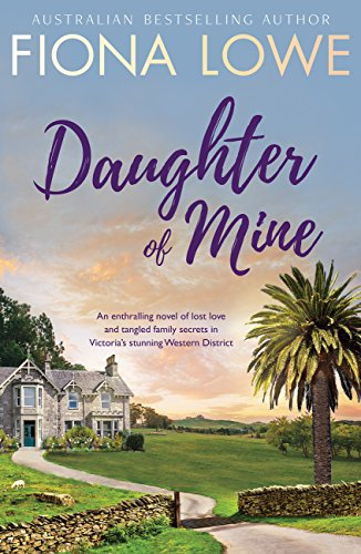 Daughter of Mine by Fiona Lowe