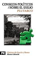 Consejos politicos/ Political Advice: Sobre El Exilio/ About Exile