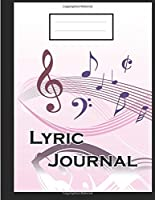 Lyric Journal: Song Writing Lyric Journal - for Music Lover, Musician, Students, Songwriter - Line & Rules Paper Journal for Writing