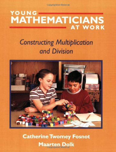 Download Young Mathematicians at Work: Constructing Multiplication and Division 0325003548