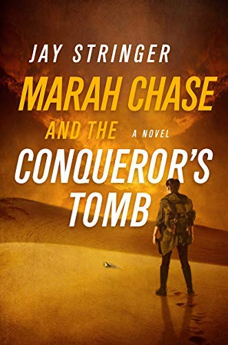 Marah Chase and the Conqueror's Tomb: A Novel (English Edition)