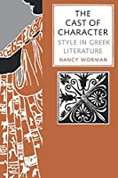 The Cast of Character: Style in Greek Literature