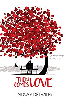 Then Comes Love by [Detwiler, Lindsay]