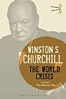 The World Crisis: The Unknown War (Bloomsbury Revelation)