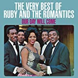 Our Day Will Come: The Very Best Of Ruby And The Romantics