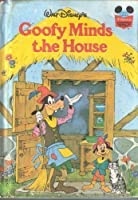 Walt Disney Productions presents Goofy minds the house (Disney's wonderful wo...