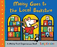 Maisy Goes to the Local Bookstore: A Maisy First Experiences Book