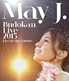 May J.Budokan Live 2015 〜Live to the Future〜