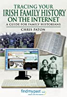 Tracing Your Irish History on the Internet: A Guide for Family Historians (Tracing Your Ancestors)