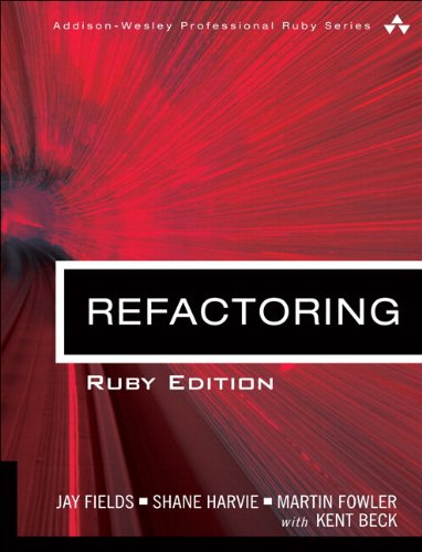 Download Refactoring: Ruby Edition: Ruby Edition (Addison-Wesley Professional Ruby Series) 0321984137