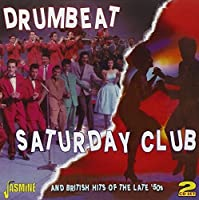 Drumbeat / Saturday Club And British Hits Of The Late '50s [ORIGINAL RECORDINGS REMASTERED] 2CD SET by Various Artists (2010-07-20)