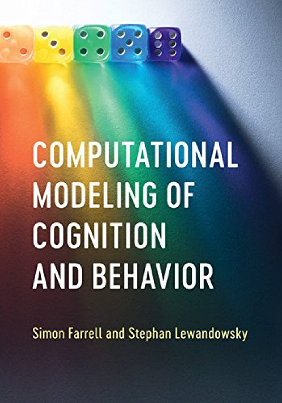 勉強する礼拝真似るComputational Modeling of Cognition and Behavior (English Edition)