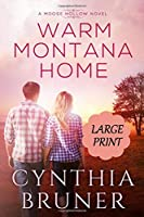 Warm Montana Home LARGE PRINT EDITION (A Moose Hollow Novel)