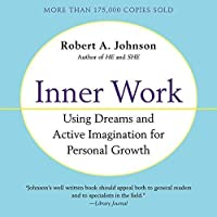 Inner Work: Using Dreams and Creative Imagination for Personal Growth and Integration【洋書】 [並行輸入品]