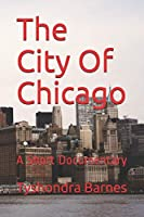 The City Of  Chicago: A Short Documentary