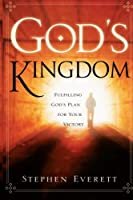 God's Kingdom: Fulfilling God's Plan For Victory