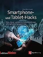 Smartphone- und Tablet-Hacks: Mess-, Steuer- und Kommunikationsschaltungen selbstgebaut und programmiert
