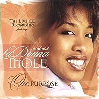 On: Purpose by Ladonna Mole