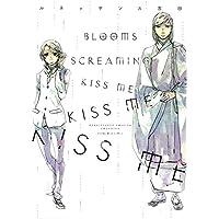 BLOOMS SCREAMING KISS ME KISS ME KISS ME (Honey Milk Comics)