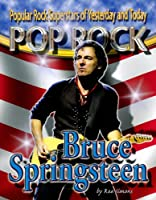 Bruce Springsteen (Popular Rock Superstars of Yesterday and Today)