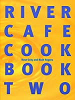 River Cafe Cookbook Two