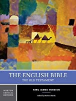 The English Bible: King James Version, the Old Testament (Norton Critical Editions)