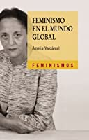 Feminismo en el mundo global / Feminism in the Global World