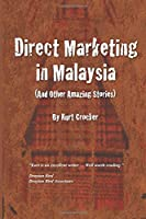 Direct Marketing in Malaysia: And Other Amazing Stories