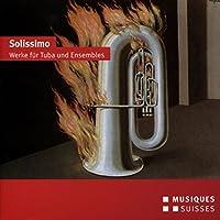 Solissimo - Works for Tuba & Ensembles