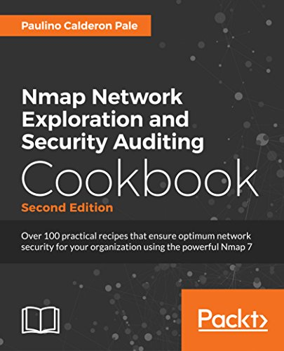 Nmap Network Exploration and Security Auditing Cookbook - Second Edition