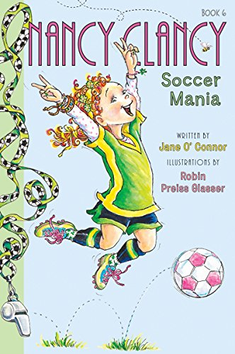 Fancy Nancy: Nancy Clancy, Soccer Mania (Nancy Clancy Chapter Books series)
