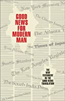 Good News for Modern Man: The New Testament in the Good News Translation