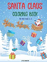 Santa Claus colouring books: For kids & toddlers - activity books for preschooler - coloring book for Boys, Girls, Fun, ... book for kids ages 2-4 4-8| Santa Claus edition| Christmas gift