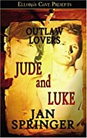 Outlaw Lovers: Jude And Luke