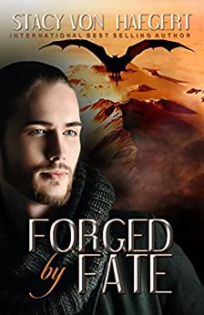 Forged by Fate (Forged Series Book 2) by [Von Haegert, Stacy]