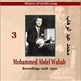 Mohamed Abdel Wahab Vol. 3 / History of Arabic song [Recordings 1928 - 1930] / MUSICAL ARK