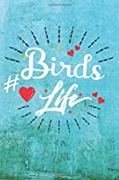 Birds Life: Best Gift Ideas Blank Line Notebook and Diary to Write. Best Gift for Everyone, Pages of Lined & Blank Paper