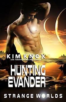 Hunting Evander: Strange Worlds : Book One by [Knox, Kim]