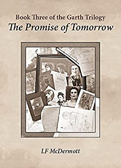 The Promise of Tomorrow - Book Three of The Garth Trilogy by [McDermott, L F]