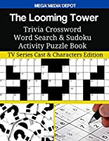 The Looming Tower Trivia Crossword Word Search & Sudoku Activity Puzzle Book: TV Series Cast & Characters Edition