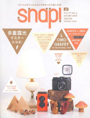 Snap! VOL.4(AUTUMN 2008)~オシャレなフィルムカメラをゆったり楽しむ本(4) (INFOREST MOOK)
