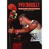 Psychobilly : 30 años de rock & roll para mutantes