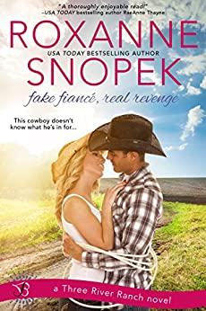 Fake Fiance, Real Revenge: A Three River Ranch Novel by [Snopek, Roxanne]