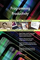 Programming Productivity A Complete Guide - 2020 Edition